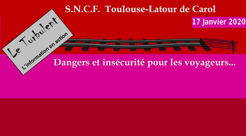 S.N.C.F. Toulouse-Latour de Carol : Dangers et insécurité pour les voyageurs…
