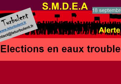 S.M.D.E.A. élections en eaux troubles